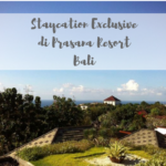 Staycation di Prasana Resort Bali