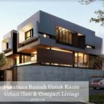 Penataan Rumah Untuk Kaum Urban (Eco & Compact Living)