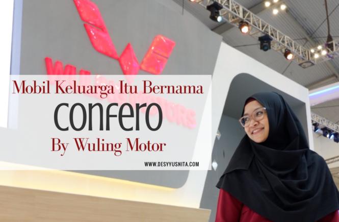 LeganyaConferos, Mobil Keluarga Itu Bernama Confero by Wuling Motor