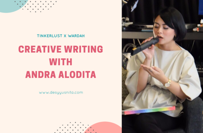 Tinkerlust, Workshop, Creative Writing, Andra Alodita, Blogging, Blogger, Wardah, Kinosaurus