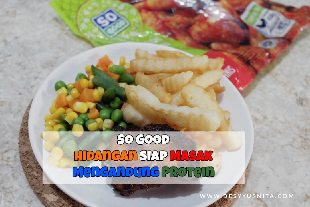 So Good, Pedoman Gizi Seimbang, Gizi Seimbang, Protein Hewani, Makanan Siap Masak, Ayam Potong So Good