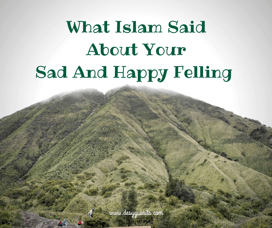 Feeling, ODOPFEB18, Islam, Sad, Happy