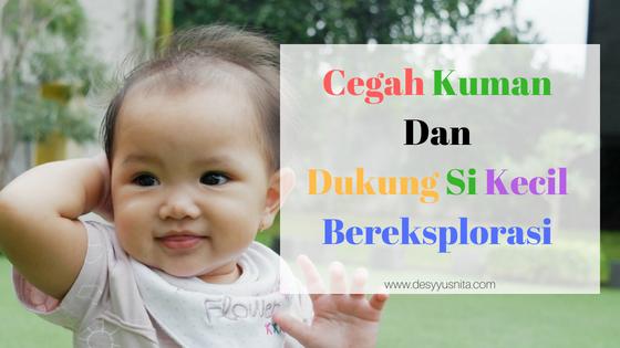 Bereksplorasi, Mitu Baby, Mitu Baby Antiseptic, Tumbuh Kembang Anak, Perkembangan Anak, Eksplorasi Anak, Bebas Kuman, Bereksplorasi