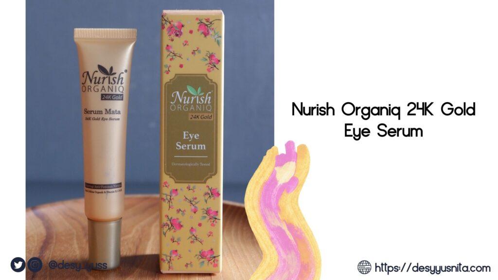 Eye Serum Nurish Organiq 24K, skin care halal